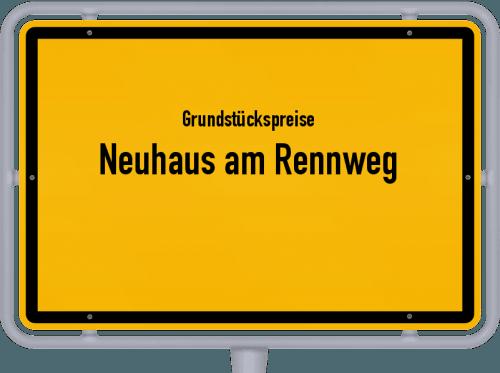 Grundstückspreise Neuhaus am Rennweg 2019