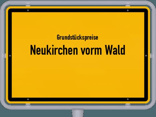 Grundstückspreise Neukirchen vorm Wald 2019