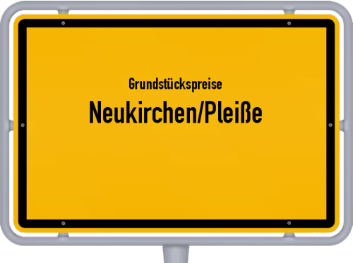 Grundstückspreise Neukirchen/Pleiße 2019