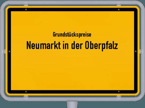 Grundstückspreise Neumarkt in der Oberpfalz 2019