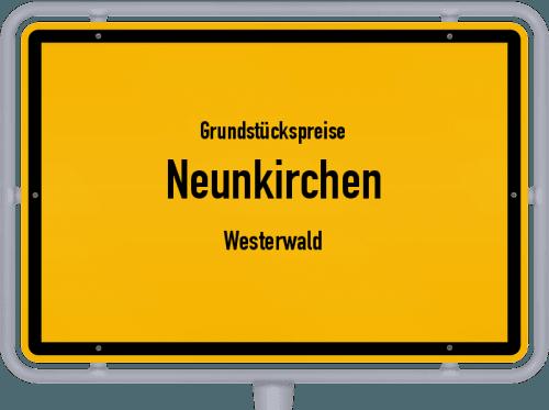 Grundstückspreise Neunkirchen (Westerwald) 2019