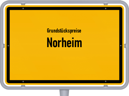 Grundstückspreise Norheim 2019