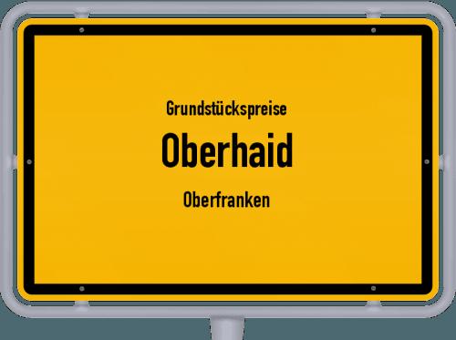Grundstückspreise Oberhaid (Oberfranken) 2021
