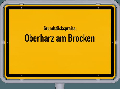 Grundstückspreise Oberharz am Brocken 2021
