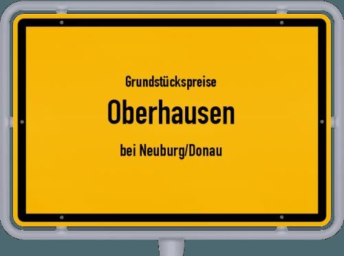 Grundstückspreise Oberhausen (bei Neuburg/Donau) 2019