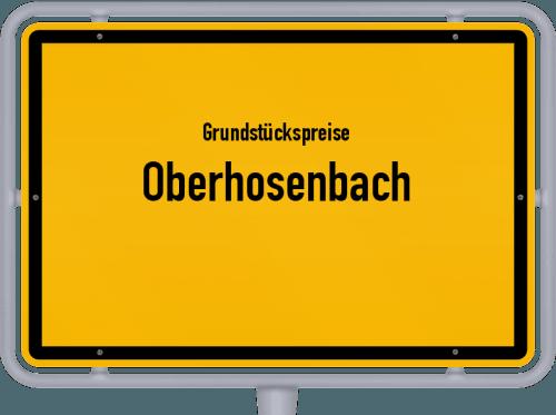 Grundstückspreise Oberhosenbach 2019