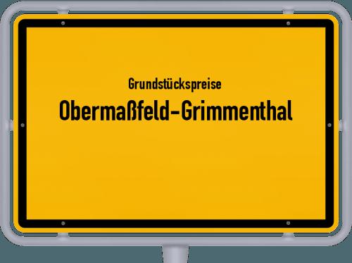 Grundstückspreise Obermaßfeld-Grimmenthal 2019