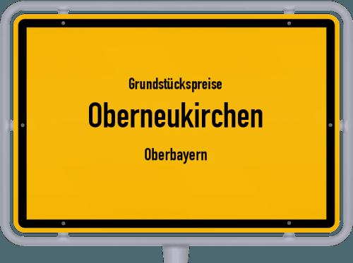 Grundstückspreise Oberneukirchen (Oberbayern) 2019