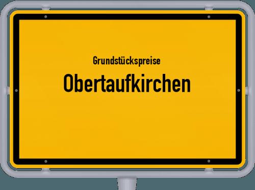 Grundstückspreise Obertaufkirchen 2019