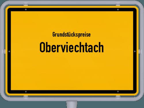 Grundstückspreise Oberviechtach 2021