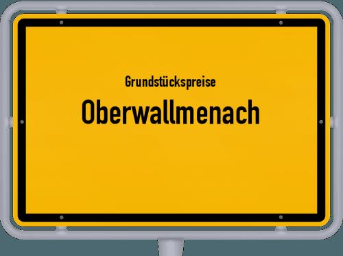Grundstückspreise Oberwallmenach 2019