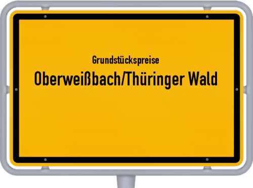 Grundstückspreise Oberweißbach/Thüringer Wald 2019