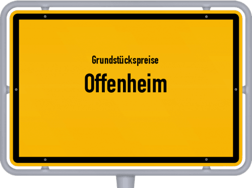 Grundstückspreise Offenheim 2019