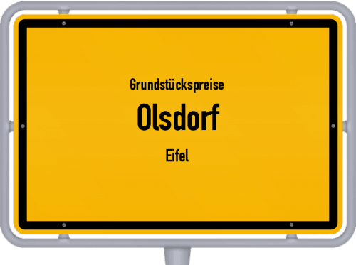 Grundstückspreise Olsdorf (Eifel) 2019