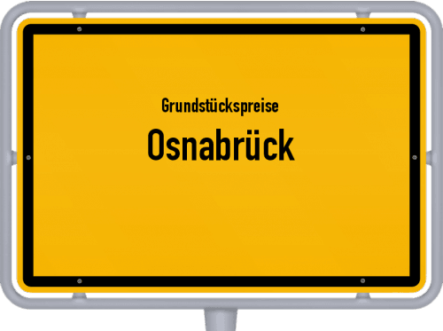 Grundstückspreise Osnabrück 2019