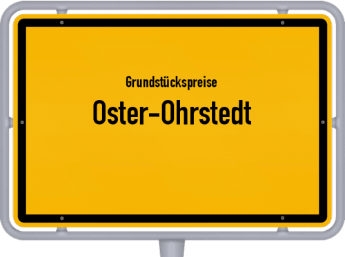 Grundstückspreise Oster-Ohrstedt 2021