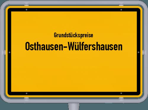 Grundstückspreise Osthausen-Wülfershausen 2019
