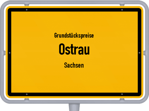 Grundstückspreise Ostrau (Sachsen) 2019
