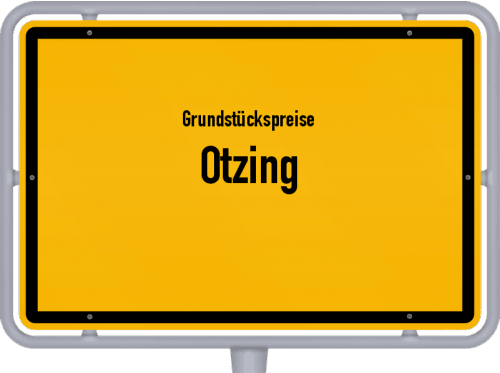 Grundstückspreise Otzing 2019