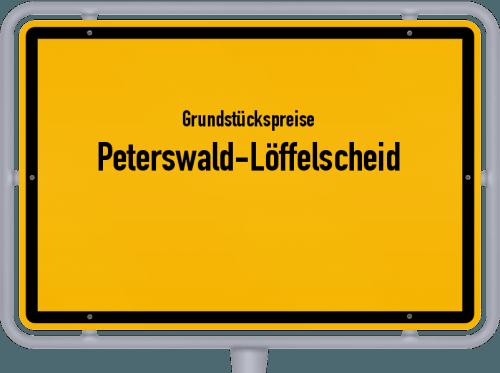Grundstückspreise Peterswald-Löffelscheid 2019
