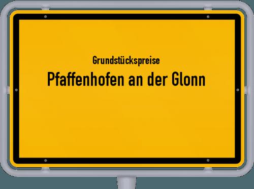 Grundstückspreise Pfaffenhofen an der Glonn 2019