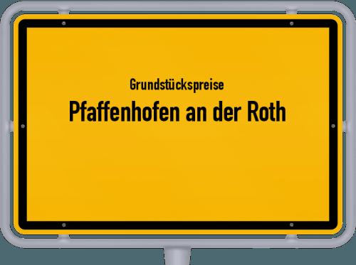 Grundstückspreise Pfaffenhofen an der Roth 2019