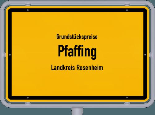 Grundstückspreise Pfaffing (Landkreis Rosenheim) 2019
