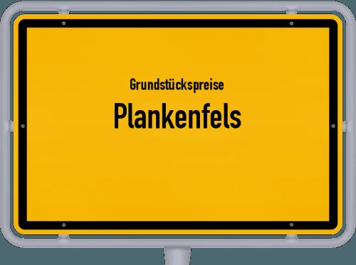 Grundstückspreise Plankenfels 2019