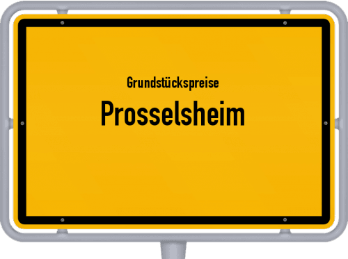 Grundstückspreise Prosselsheim 2019