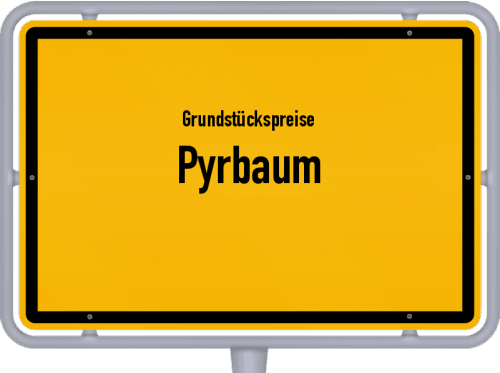 Grundstückspreise Pyrbaum 2019