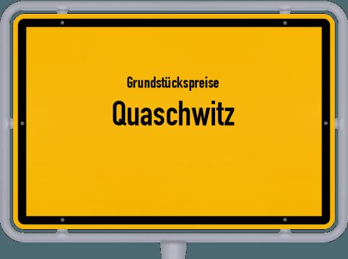 Grundstückspreise Quaschwitz 2019