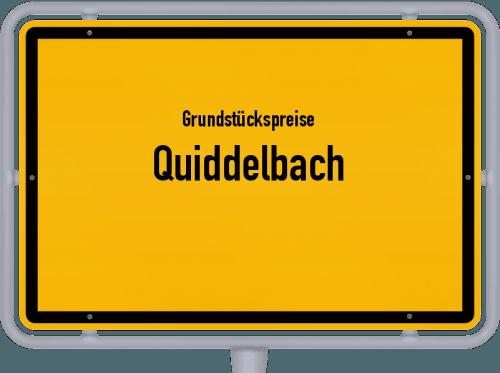 Grundstückspreise Quiddelbach 2019