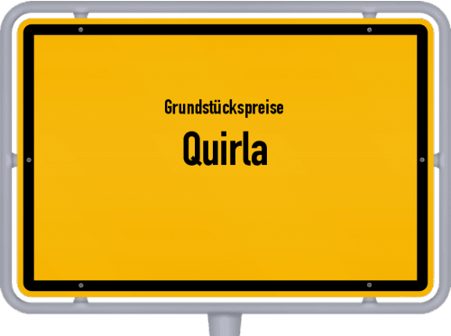 Grundstückspreise Quirla 2019