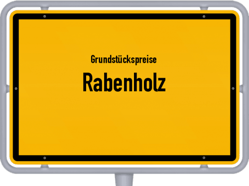 Grundstückspreise Rabenholz 2021