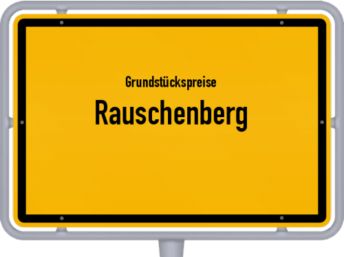 Grundstückspreise Rauschenberg 2018