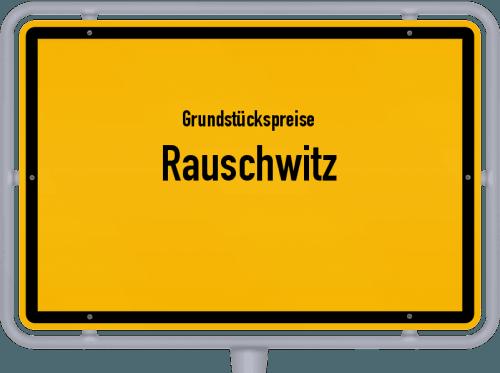 Grundstückspreise Rauschwitz 2019