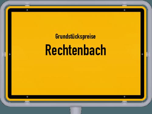 Grundstückspreise Rechtenbach 2021