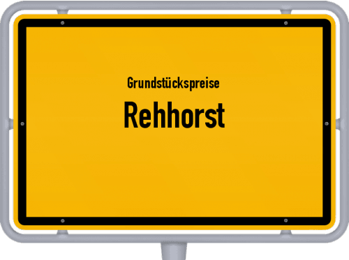 Grundstückspreise Rehhorst 2021