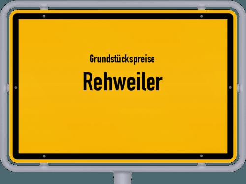 Grundstückspreise Rehweiler 2019