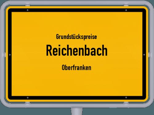 Grundstückspreise Reichenbach (Oberfranken) 2019