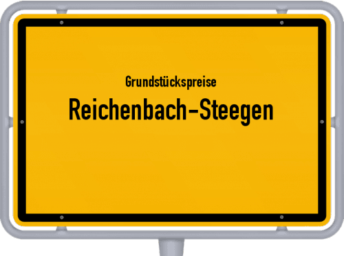 Grundstückspreise Reichenbach-Steegen 2019