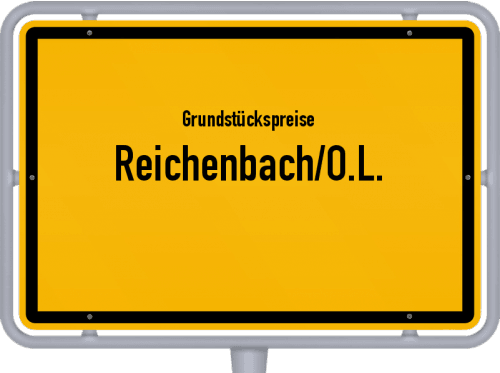 Grundstückspreise Reichenbach/O.L. 2019