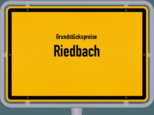 Grundstückspreise Riedbach 2019