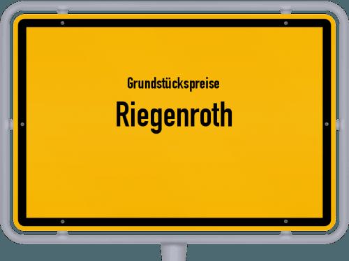 Grundstückspreise Riegenroth 2019