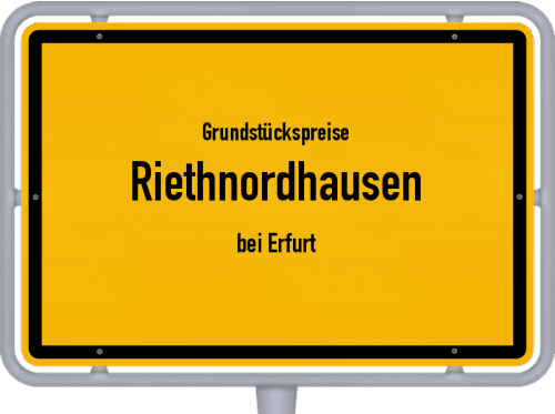 Grundstückspreise Riethnordhausen (bei Erfurt) 2019