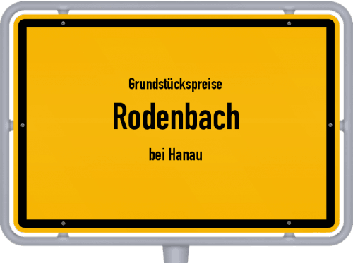 Grundstückspreise Rodenbach (bei Hanau) 2019