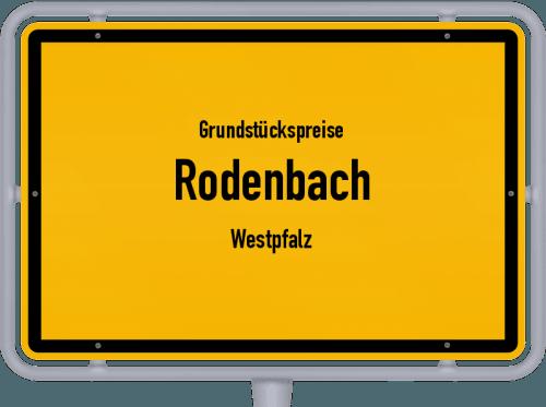 Grundstückspreise Rodenbach (Westpfalz) 2019