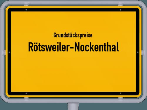 Grundstückspreise Rötsweiler-Nockenthal 2019