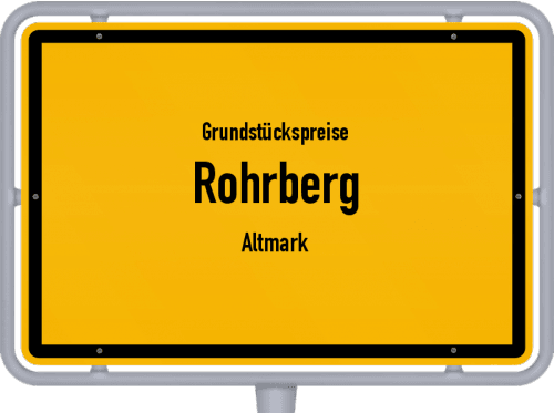 Grundstückspreise Rohrberg (Altmark) 2021