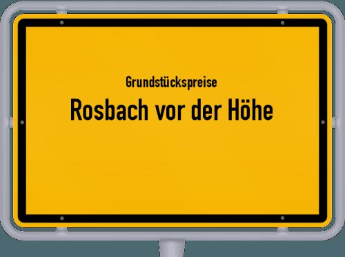 Grundstückspreise Rosbach vor der Höhe 2018